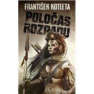 Poločas rozpadu [E-kniha] - František Kotleta