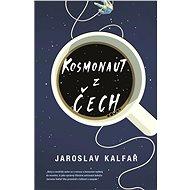 Kosmonaut z Čech - Jaroslav Kalfař
