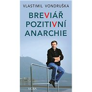 Breviář pozitivní anarchie - Vlastimil Vondruška