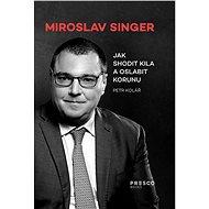 Jak shodit kila a oslabit korunu - Miroslav Singer