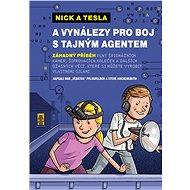 Nick a Tesla a vynálezy pro boj s tajným agentem - Bob Pflugfelder, Steve Hockensmith