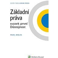 Základní práva - svazek první Důstojnost - Pavel Molek