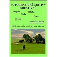 Fotografické motivy kreativně, Krajina Obloha Voda Stromy Cesty - Marie Němcová