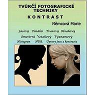 Tvůrčí fotografické techniky - kontrast - Marie Němcová