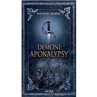 Démoni Apokalypsy - Michael Weber
