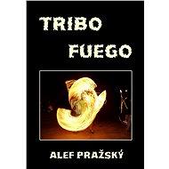 Tribo fuego - 2002-2012 - Alef Pražský