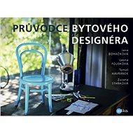 Průvodce bytového designéra - Leona Fousková