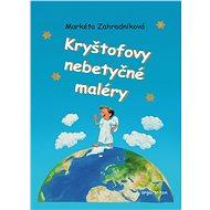 Kryštofovy nebetyčné maléry (PŘEDPRODEJ) - Markéta Zahradníková