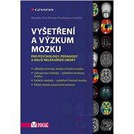 Vyšetření a výzkum mozku - Miroslav Orel