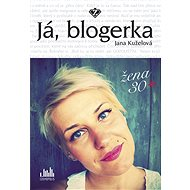 Já, blogerka - Jana Kuželová