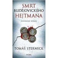 Smrt budějovického hejtmana - Tomáš Sterneck