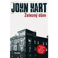 Železný dům - John Hart