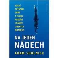 Na jeden nádech - Adam Skolnick