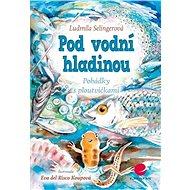 Pod vodní hladinou - Ludmila Selingerová