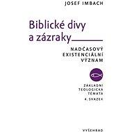 Biblické divy a zázraky - Josef Imbach