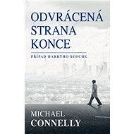 Odvrácená strana konce - Michael Connelly