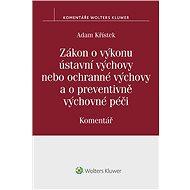 Zákon o výkonu ústavní výchovy nebo ochranné výchovy a o preventivně výchovné péči (č. 109/2002 Sb.) - Adam Křístek