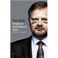 Profesor na frontové linii - Petr Fiala
