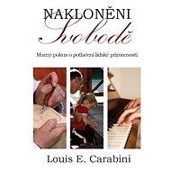 Nakloněni svobodě - Louis E. Carabini