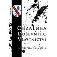 Obžaloba duševního vlastnictví - Stephan N. Kinsella