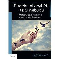 Budete mi chybět, až tu nebudu - Elektronická kniha - Cory Taylorová