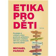 Etika pro děti - Elektronická kniha - Michael Parker