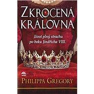 Zkrocená královna - Philippa Gregory