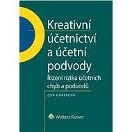 Kreativní účetnictví a účetní podvody - Zita Drábková