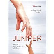 Juniper – holčička, která se narodila příliš brzy - Thomas French