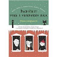 Babičky: Útek z večerného hája (SK) - Elektronická kniha - Minna Lingrenová