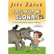 Tati, kup mi slona! - Jiří Žáček