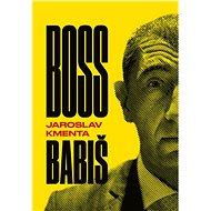 Boss Babiš - Jaroslav Kmenta
