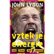 Vztek je energie - John Lydon