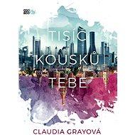 Tisíc kousků tebe - Claudia Grayová