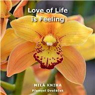 Love of Life is Feeling - Přemysl Dvořáček