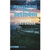 Nevycházej po setmění - Helene Turstenová