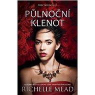 Třpytný dvůr 2: Půlnoční klenot - Richelle Mead