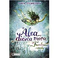 Alea, dievča mora 2 – Farebné vody - Tanya Stewnerová
