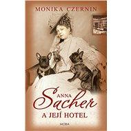 Anna Sacher a její hotel - Monika Czernin