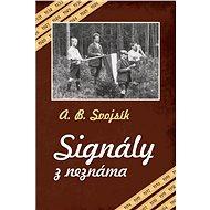 Signály z neznáma - Elektronická kniha - Antonín Benjamin Svojsík
