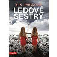 Ledové sestry - S. K. Tremayne