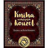 Kniha neobyčejných kouzel - Kamila Kopsová