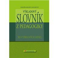 Výkladový slovník z pedagogiky - Zdeněk Kolář