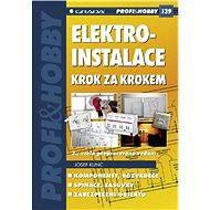 Elektroinstalace krok za krokem - Josef Kunc