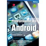 Programujeme pro Android - Miroslav Ujbányai