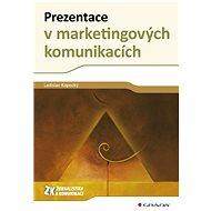 Prezentace v marketingových komunikacích - Ladislav Kopecký