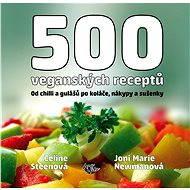500 veganských receptů - Celine Steen, Joni Marie Newman