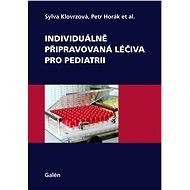 Individuálně připravovaná léčiva pro pediatrii - Sylva Klovrzová , Petr Horák