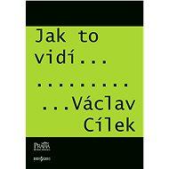 Jak to vidí Václav Cílek - Václav Cílek