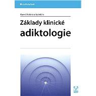 Základy klinické adiktologie - Kamil Kalina, kolektiv a